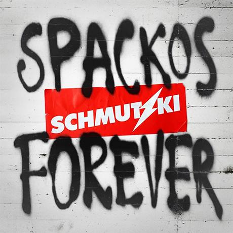 schmutzki-spackos forever